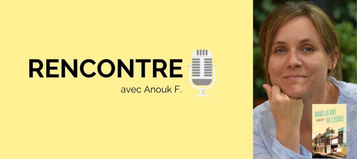 Anouk F. : « Je voulais parler de ces personnes qui survivent sans que personne ne les regarde jamais »