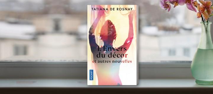 """""""L'Envers du décor et autres nouvelles"""" : plongée inédite dans l'univers de Tatiana de Rosnay"""