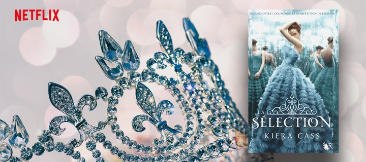 """""""La Sélection"""" : le best-seller de Kiera Cass adapté par Netflix"""