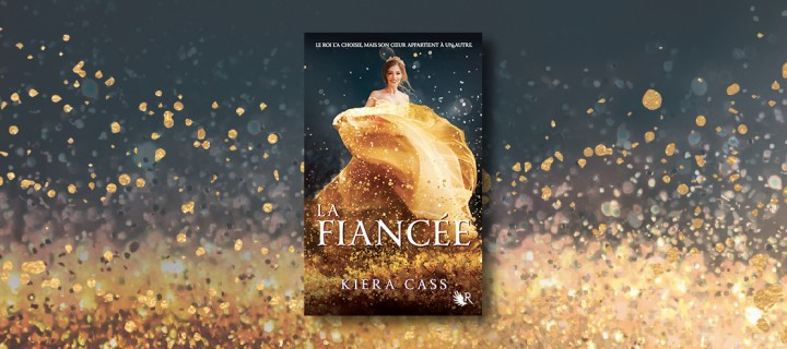 """""""La Fiancée"""" de Kiera Cass : la romance royale de votre été"""