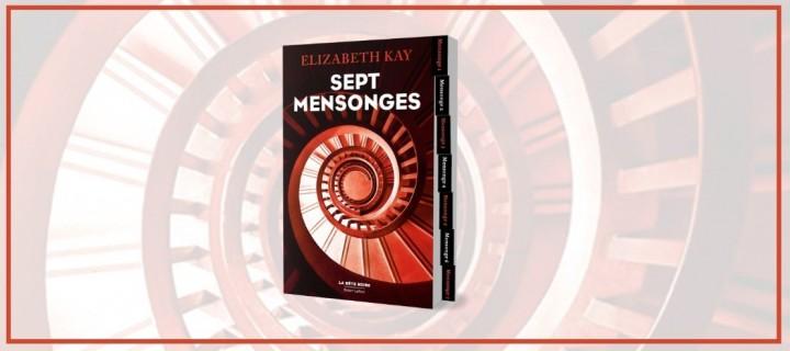 """""""Sept mensonges"""": trois bonnes raisons de lire le thriller d'Elizabeth Kay"""