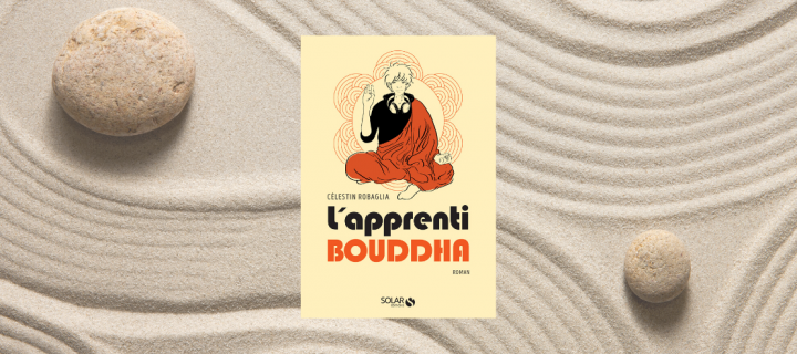 """""""L'apprenti Bouddha"""" : un roman initiatique qui dépoussière le bouddhisme"""