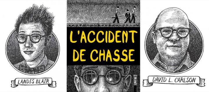 """David Carlson et Landis Blair : l'interview des créateurs du roman graphique """"L'Accident de chasse"""""""