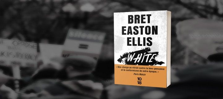 """White"" : un bilan corrosif signé Bret Easton Ellis"