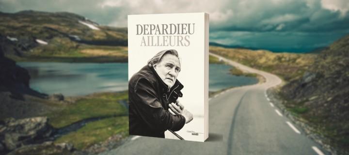 """""""Ailleurs"""" : l'irrévérencieux traité spirituel de Gérard Depardieu"""