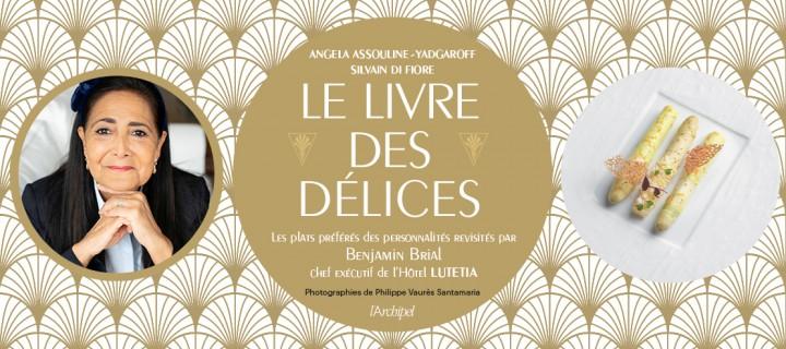 """""""Le livre des délices"""", les plats préférés des célébrités !"""
