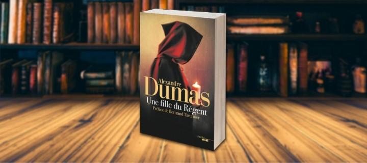 """""""Une fille du régent"""" : le savoureux complot signé Dumas"""
