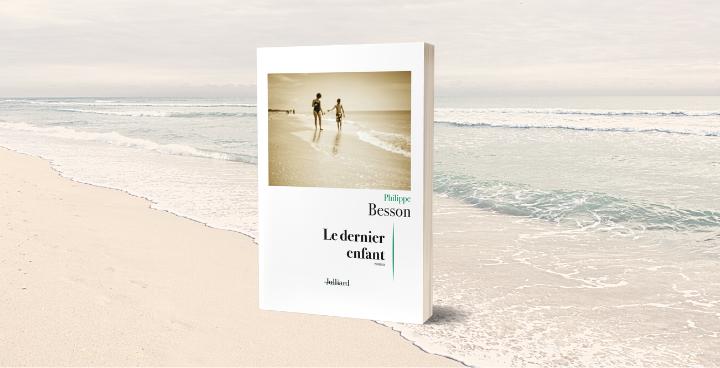 """""""Le Dernier enfant"""", découvrez le nouveau roman déchirant de Philippe Besson"""