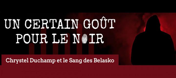 "Chrystel Duchamp et le ""Sang des Belasko"""