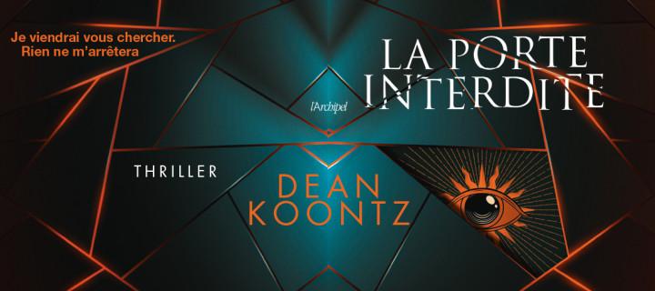 """""""La Porte interdite"""" la suite des aventures de Jane Hawk par le célèbre Dean Koontz"""