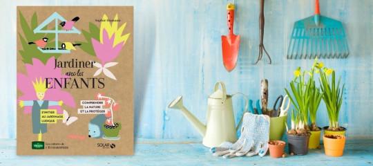 Jardiner avec les enfants: un cahier ludique pour faire de son enfant un jardinier amateur