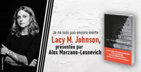 Je ne suis pas encore morte : Lacy M. Johnson répond aux questions d'Alex Marzano-Lesnevich (L'Empreinte)