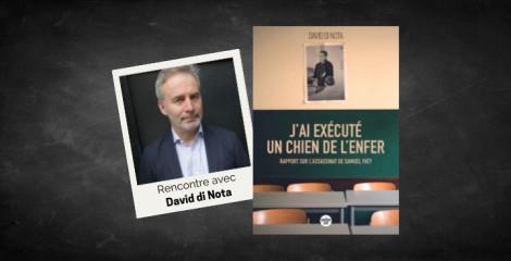 David di Nota « Mon travail consiste à dégager aussi nettement que possible la part de cruauté que l'assassinat de Samuel Paty »