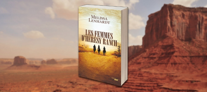 """Les Femmes d'Heresy Ranch"" : le Far West sans complexe"