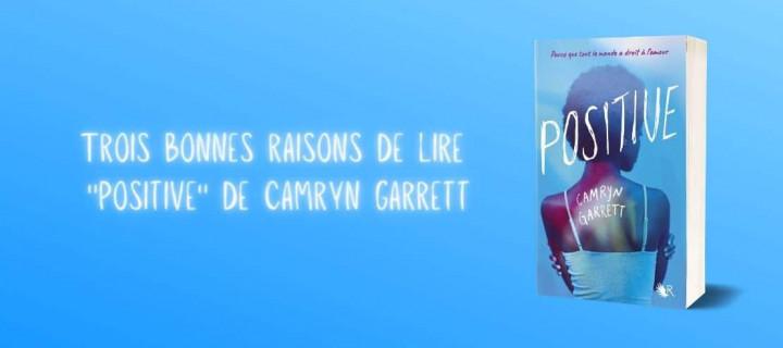"3 bonnes raisons de lire ""Positive"" de Camryn Garrett"