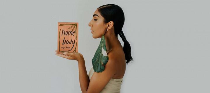 """""""home body"""" : le nouveau recueil fort et inspirant de Rupi Kaur"""
