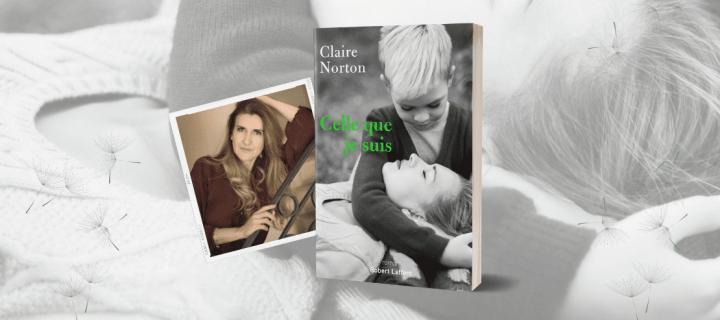 """Claire Norton : """"J'aimerais que les lecteurs retiennent le message d'espoir"""""""
