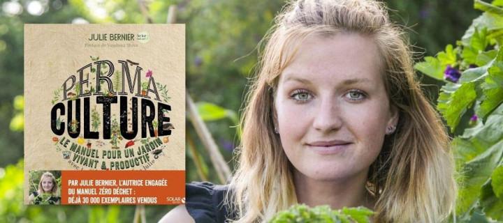 """Julie Bernier: """"La permaculture s'applique au jardin et dans la vie de tous les jours"""""""