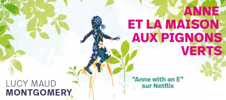 """Le roman de Lucy maud Montgomery à l'origine de la série Netflix """"Anne with an E"""""""