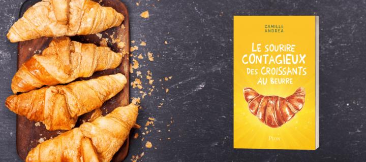 """3 bonnes raisons de dévorer """"Le Sourire contagieux des croissants au beurre"""""""