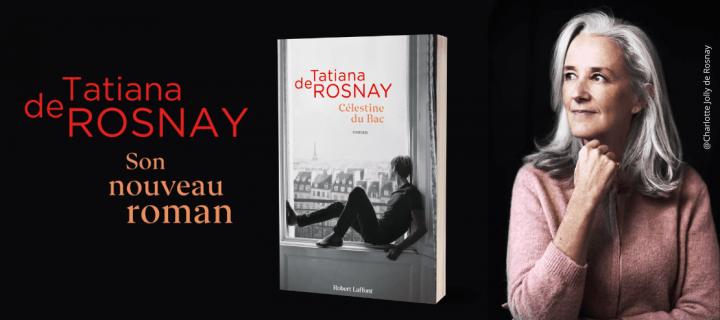"""""""Célestine du Bac"""" : le nouveau roman de Tatiana de Rosnay"""
