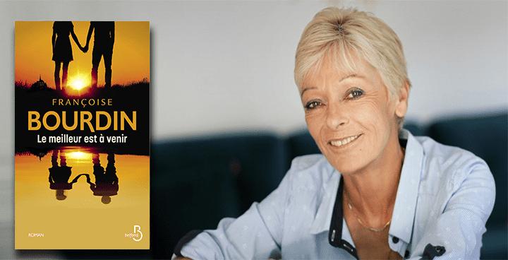 Françoise Bourdin: «Je me laisse porter par l'histoire. Je sais ce que j'écrirai demain, mais pas après-demain!»