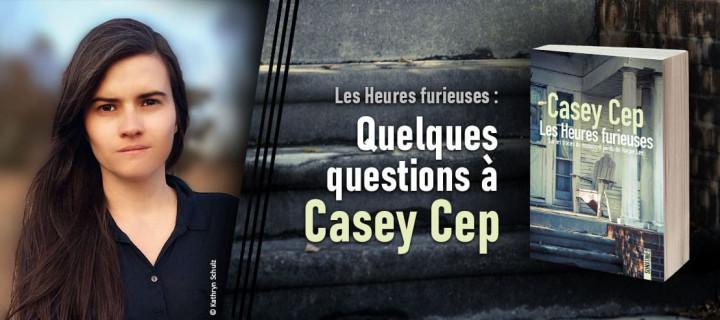 Les Heures furieuses : Casey Cep répond à nos questions !