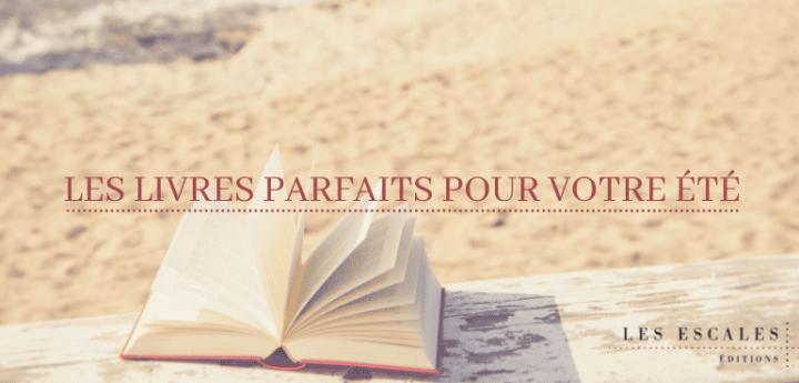 Les livres parfaits pour votre été