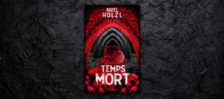 Découvrez Temps Mort de Ariel Holzl, un roman urban fantasy