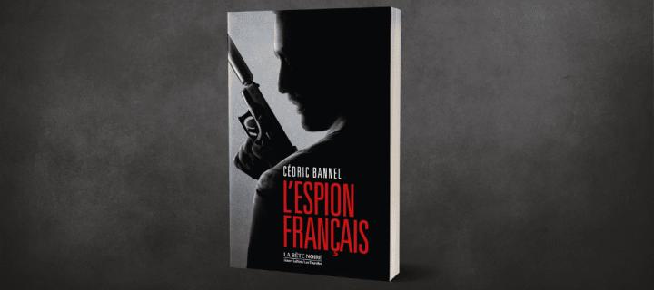 """""""L'Espion français"""" : les coulisses secrètes de la DGSE"""