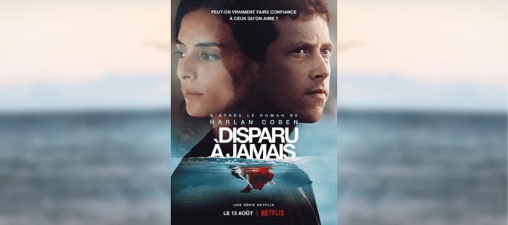 """""""Disparu à jamais"""" : une nouvelle adaptation Netflix d'un roman de Harlan Coben"""