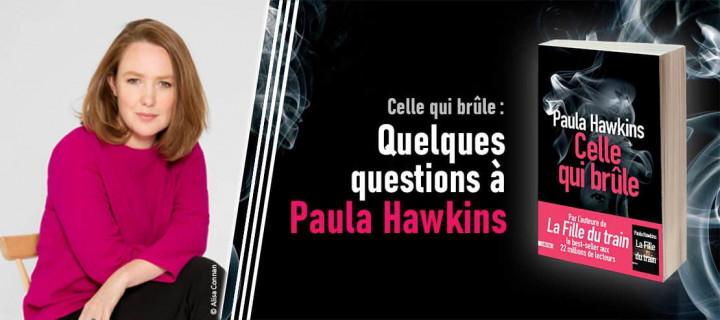Celle qui brûle : Quelques questions à Paula Hawkins !