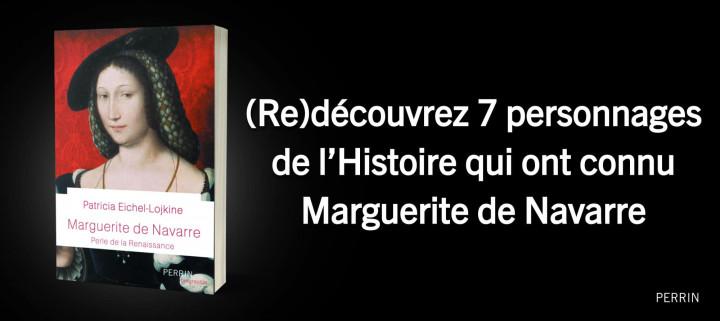 Ils ont connu Marguerite de Navarre : 7 biographies à (re)découvrir