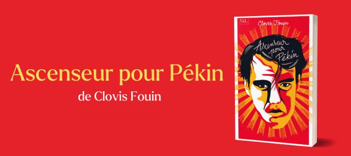Ascenseur pour Pékin présenté par son auteur, Clovis Fouin !