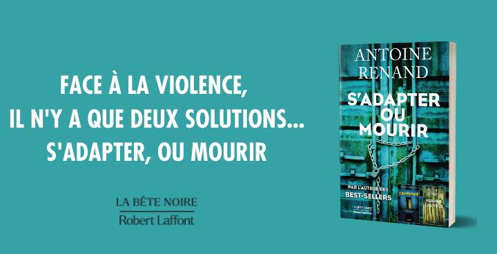 Découvrez «S'adapter ou mourir», le nouveau thriller d'Antoine Renand