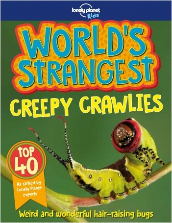 World's Strangest Creepy Crawlies - 1ed - Anglais