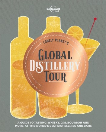 Lonely Planet's Global Distilleries Tour - 1ed - Anglais