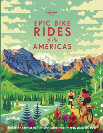 Epic Bike Rides of the Americas - 1ed - Anglais