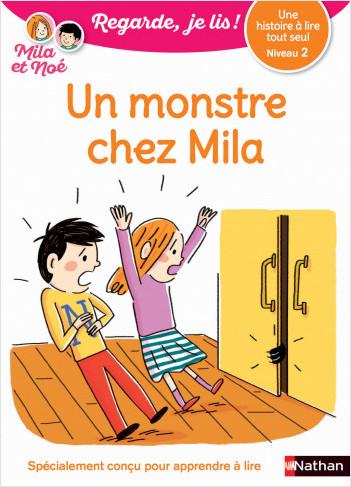 Regarde, je lis avec Noé et Mila - lecture CP - Niveau 2 -  Un monstre chez Mila