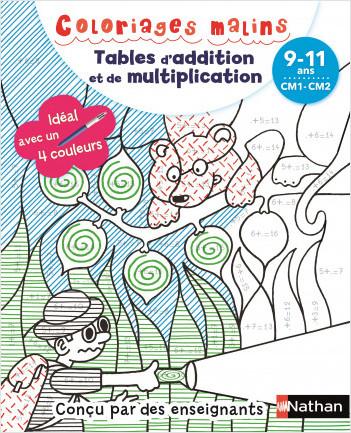 Coloriages magiques Primaire - Pour apprendre les tables d'addition et de multiplication  en coloriant - CM1/CM2 - 9/11 ans