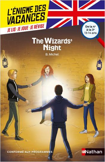 L'énigme des vacances Anglais - The Wizards' Night - Un roman-jeu pour réviser les principales notions du programme - 4e vers 3e - 13/14 ans