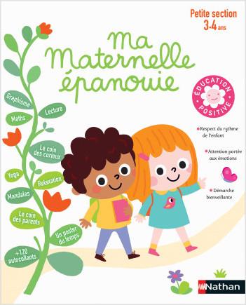 Ma Maternelle épanouie - cahier d'activités Petite Section 3/4 ans - Education positive