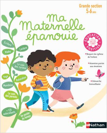 Ma Maternelle épanouie - cahier d'activités Grande Section 5/6 ans - Education positive