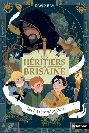 Les héritiers de Brisaine - La cour du Clair-Obscur - Tome 2 - Dès 9 ans