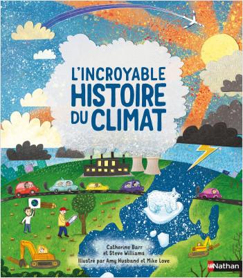 L'Incroyable histoire du climat - Album documentaire - dès 6 ans