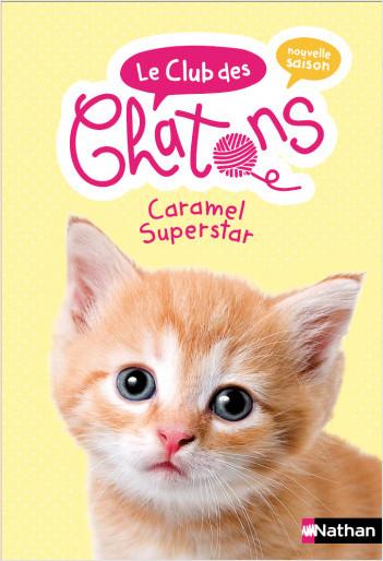 Le club des chatons - Caramel Superstar - Tome 7 -  Dès 6 ans
