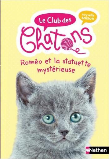 Le club des chatons - Roméo et la statuette mystérieuse - Dès 6 ans