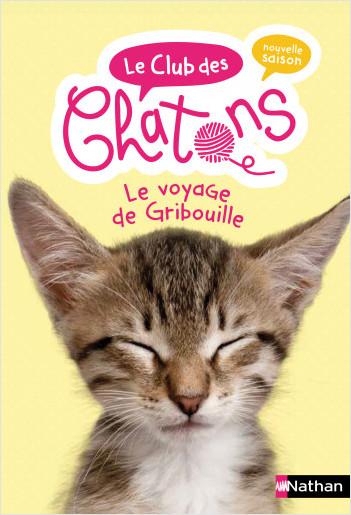 Le club des chatons - Le voyage de Gribouille - Tome 9 -  roman dès 6 ans