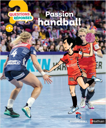 Passion handball - Questions/Réponses - doc dès 7 ans