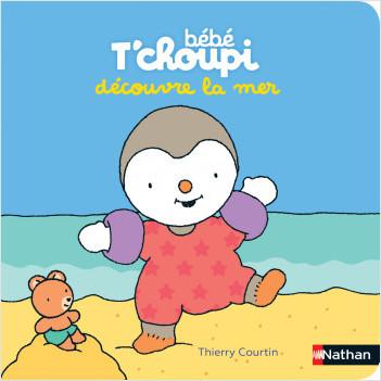 Bébé T'choupi découvre la mer - Livre d'éveil bébé dès 6 mois